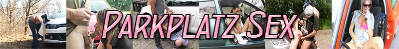 Parkplatz Sex Dates